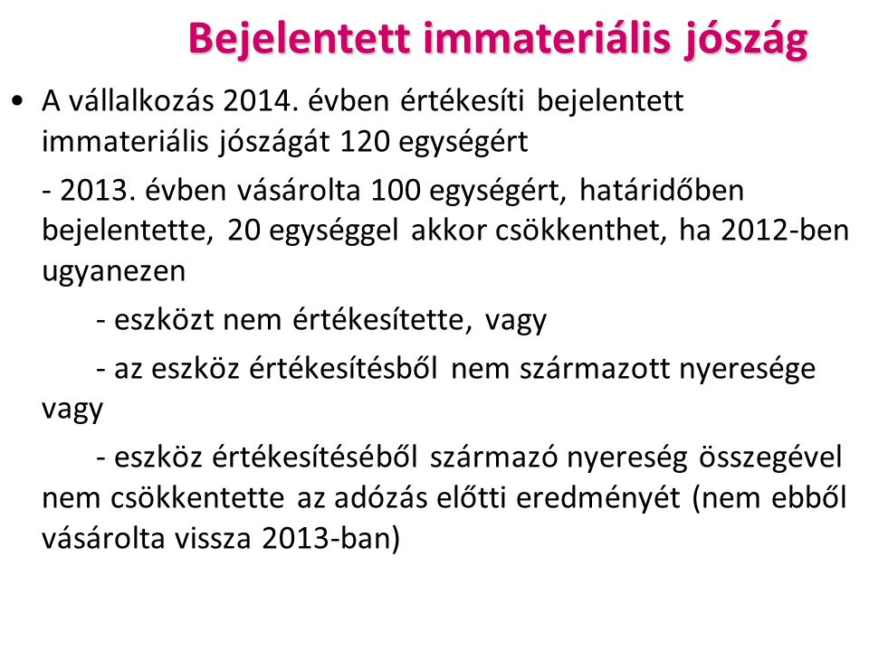 Bejelentett immateriális jószág A vállalkozás 2014.