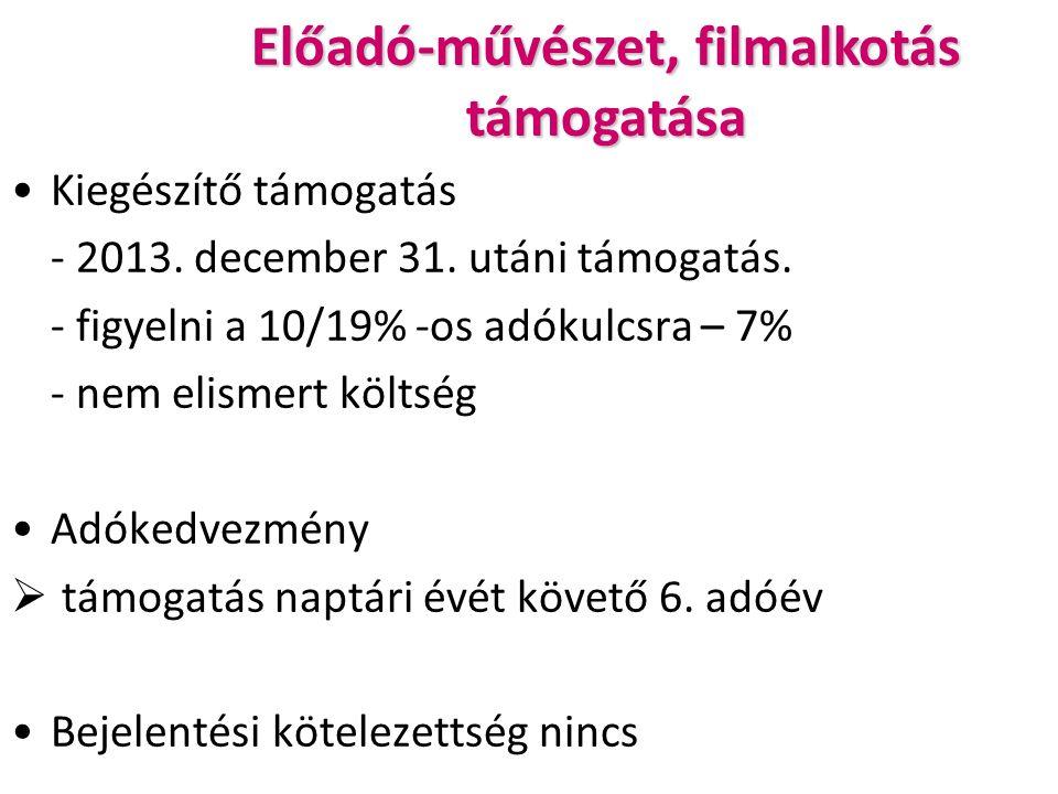 Előadó-művészet, filmalkotás támogatása Kiegészítő támogatás - 2013.