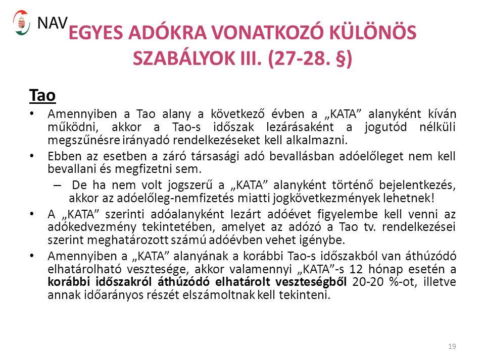 19 EGYES ADÓKRA VONATKOZÓ KÜLÖNÖS SZABÁLYOK III. (27-28.