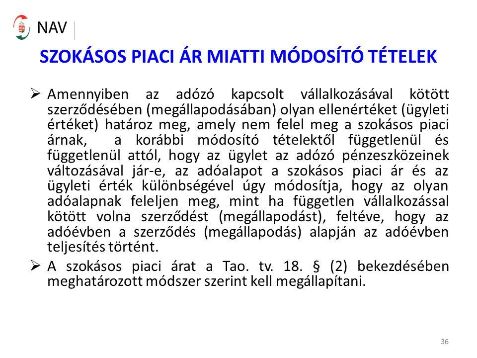 36 SZOKÁSOS PIACI ÁR MIATTI MÓDOSÍTÓ TÉTELEK  Amennyiben az adózó kapcsolt vállalkozásával kötött szerződésében (megállapodásában) olyan ellenértéket