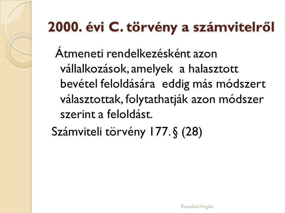 2000. évi C. törvény a számvitelről Átmeneti rendelkezésként azon vállalkozások, amelyek a halasztott bevétel feloldására eddig más módszert választot