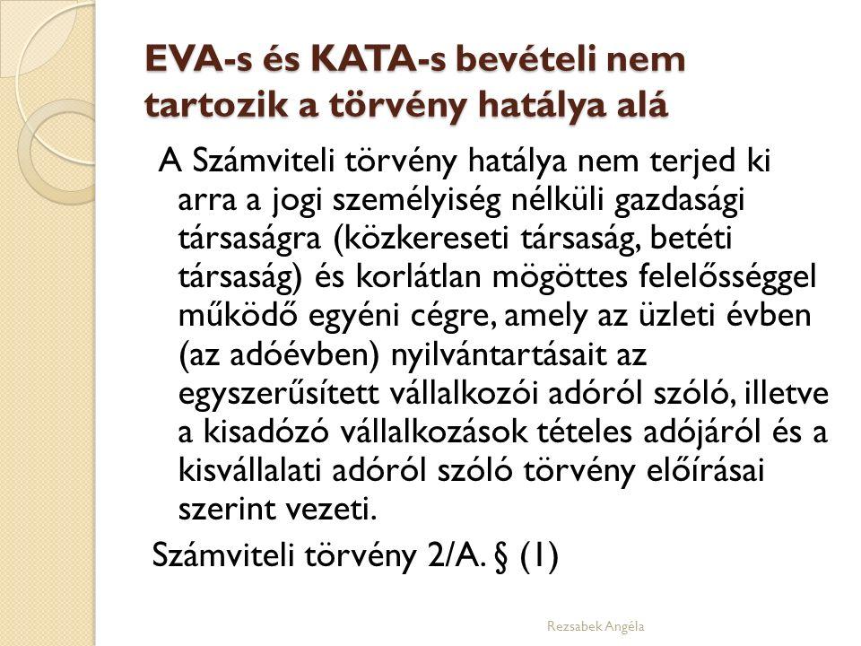 EVA-s és KATA-s bevételi nem tartozik a törvény hatálya alá A Számviteli törvény hatálya nem terjed ki arra a jogi személyiség nélküli gazdasági társa
