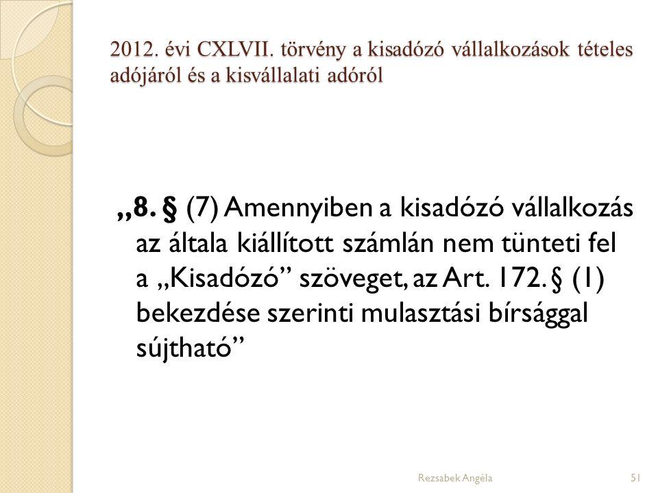 """2012. évi CXLVII. törvény a kisadózó vállalkozások tételes adójáról és a kisvállalati adóról """"8."""