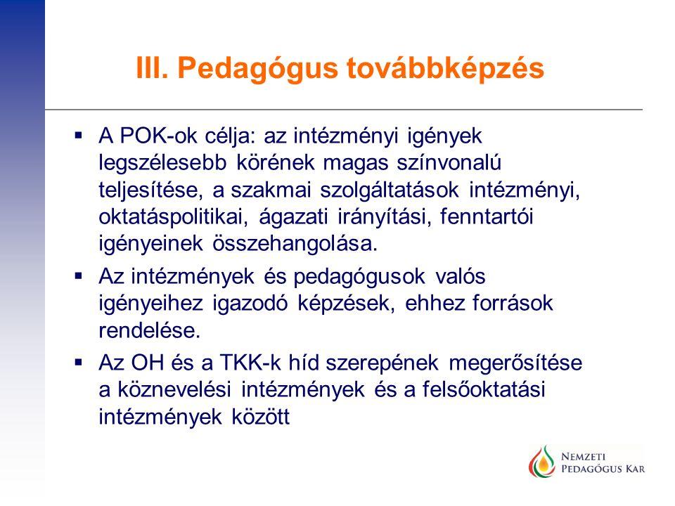  A POK-ok célja: az intézményi igények legszélesebb körének magas színvonalú teljesítése, a szakmai szolgáltatások intézményi, oktatáspolitikai, ágaz