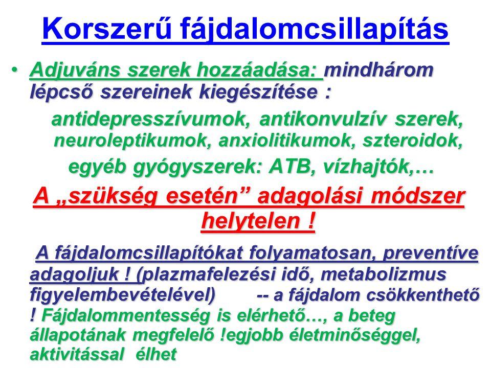 Korszerű fájdalomcsillapítás Adjuváns szerek hozzáadása: mindhárom lépcső szereinek kiegészítése :Adjuváns szerek hozzáadása: mindhárom lépcső szerein