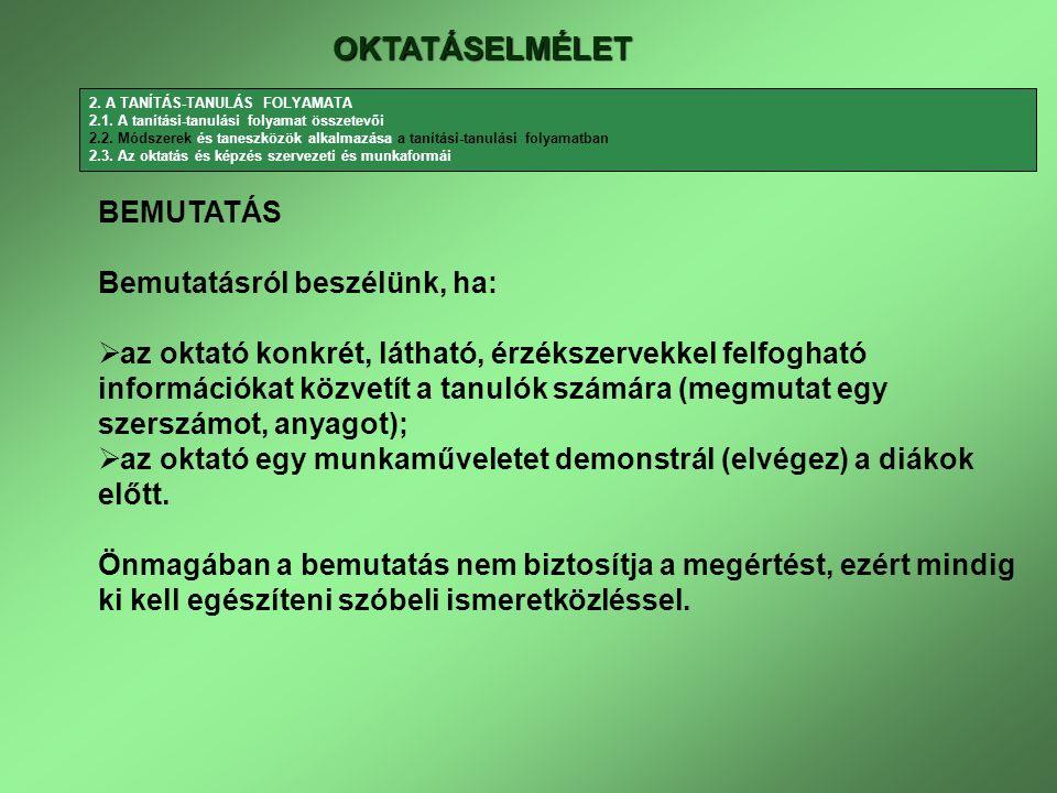 OKTATÁSELMÉLET 2. A TANÍTÁS-TANULÁS FOLYAMATA 2.1.