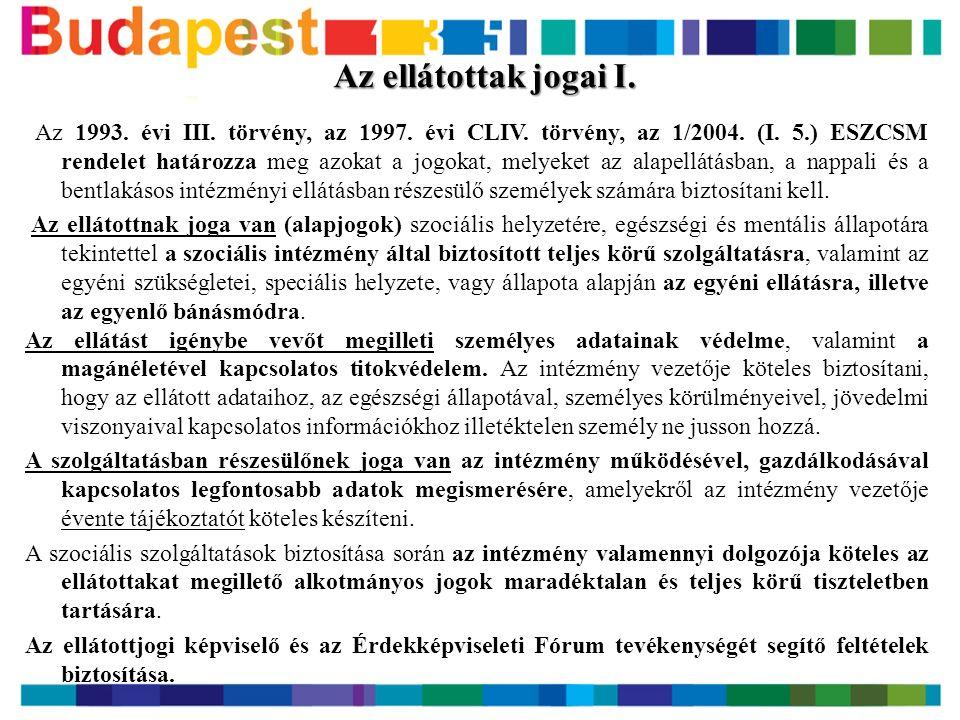 Az ellátottak jogai I. Az 1993. évi III. törvény, az 1997.