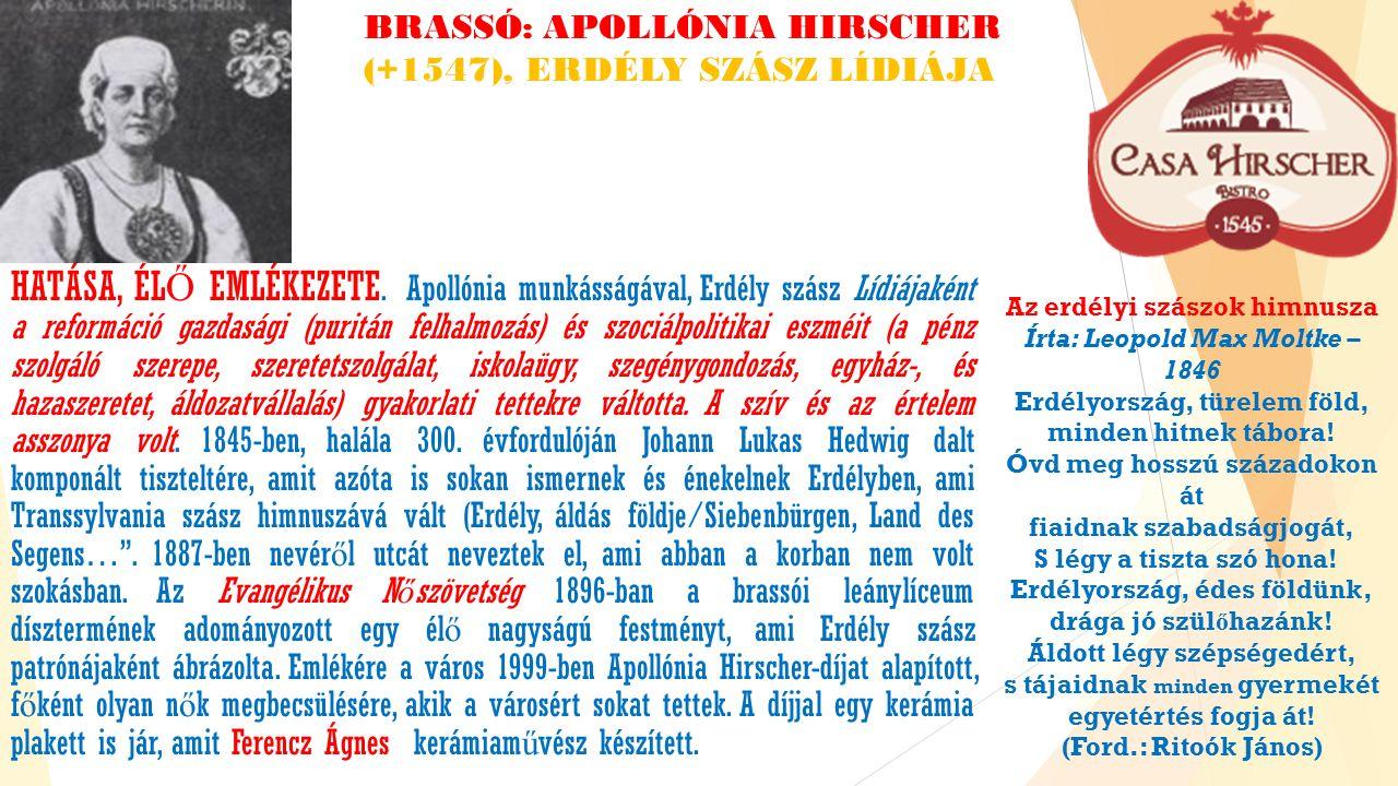 BRASSÓ: APOLLÓNIA HIRSCHER (+1547), ERDÉLY SZÁSZ LÍDIÁJA HATÁSA, ÉL Ő EMLÉKEZETE.