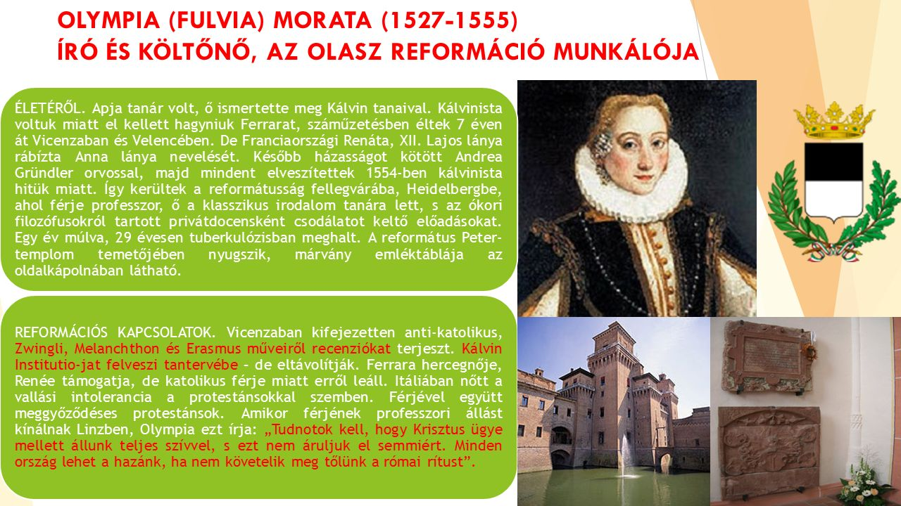 OLYMPIA (FULVIA) MORATA (1527-1555) ÍRÓ ÉS KÖLTŐNŐ, AZ OLASZ REFORMÁCIÓ MUNKÁLÓJA ÉLETÉRŐL.