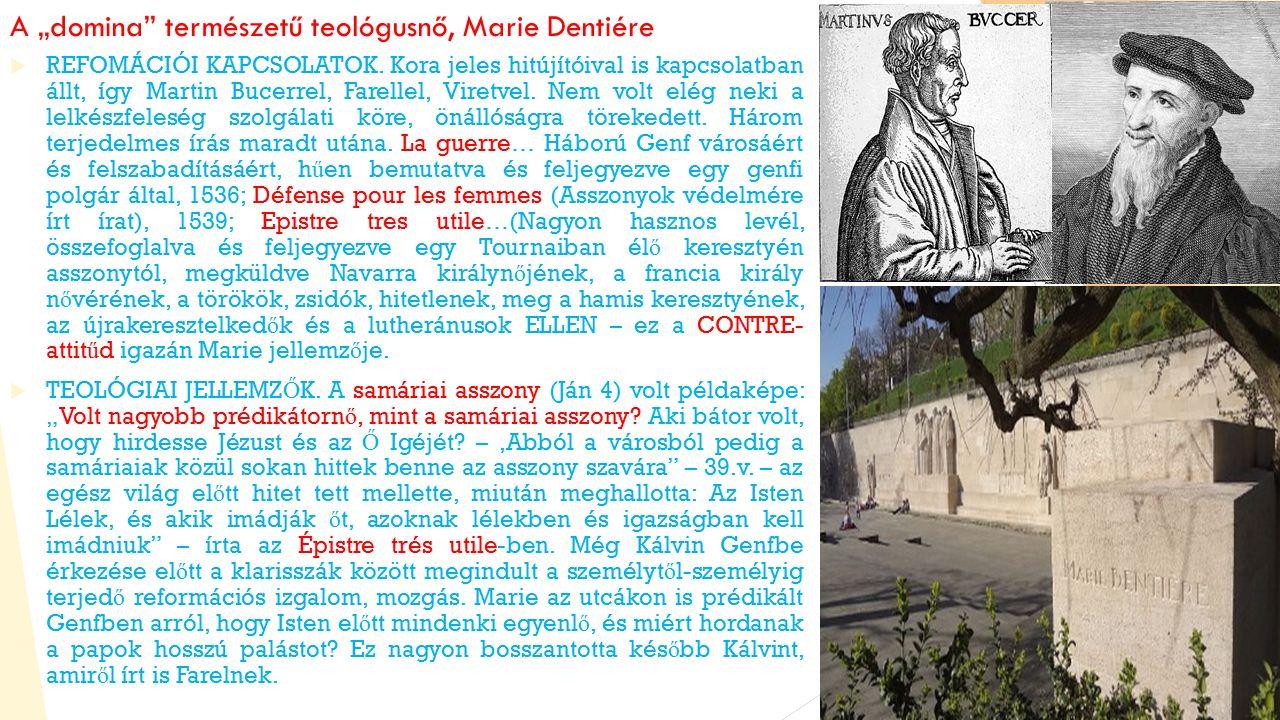 """A """"domina természetű teológusnő, Marie Dentiére  REFOMÁCIÓI KAPCSOLATOK."""