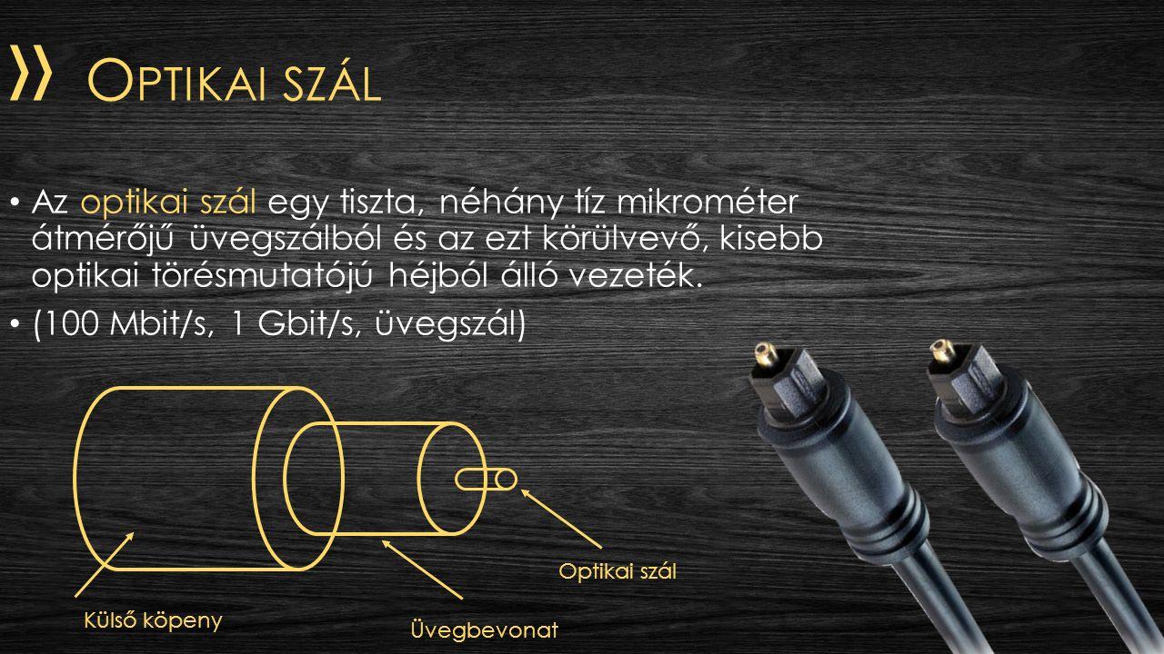 » O PTIKAI SZÁL Az optikai szál egy tiszta, néhány tíz mikrométer átmérőjű üvegszálból és az ezt körülvevő, kisebb optikai törésmutatójú héjból álló v