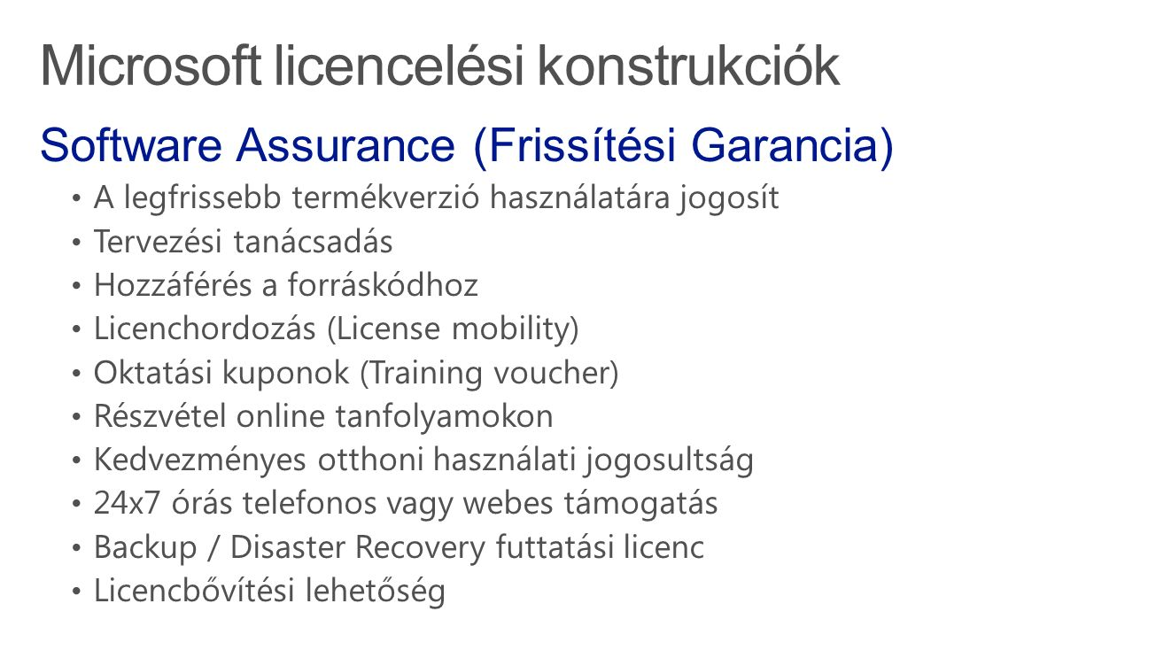 Licencelési alapok Hogy képezd magad tovább? A Microsoft-partnerré válás előnyei