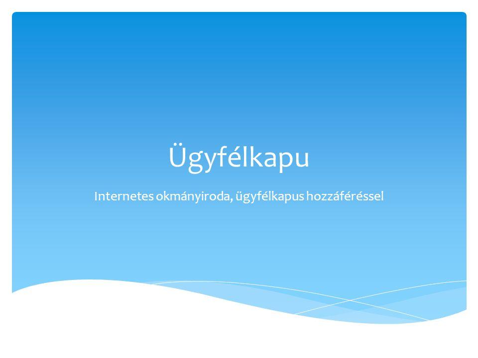 Ügyfélkapu Internetes okmányiroda, ügyfélkapus hozzáféréssel