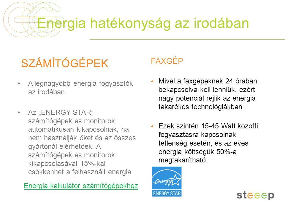 """Energia hatékonyság az irodában SZÁMÍTÓGÉPEK A legnagyobb energia fogyasztók az irodában Az """"ENERGY STAR"""" számítógépek és monitorok automatikusan kika"""