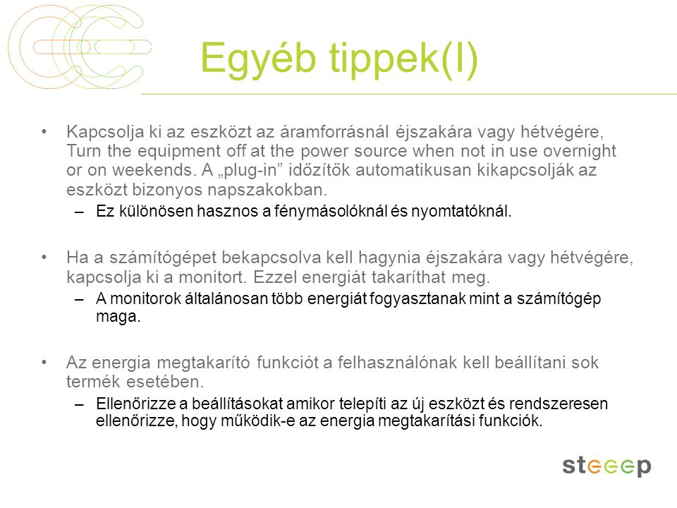 Egyéb tippek(I) Kapcsolja ki az eszközt az áramforrásnál éjszakára vagy hétvégére, Turn the equipment off at the power source when not in use overnight or on weekends.