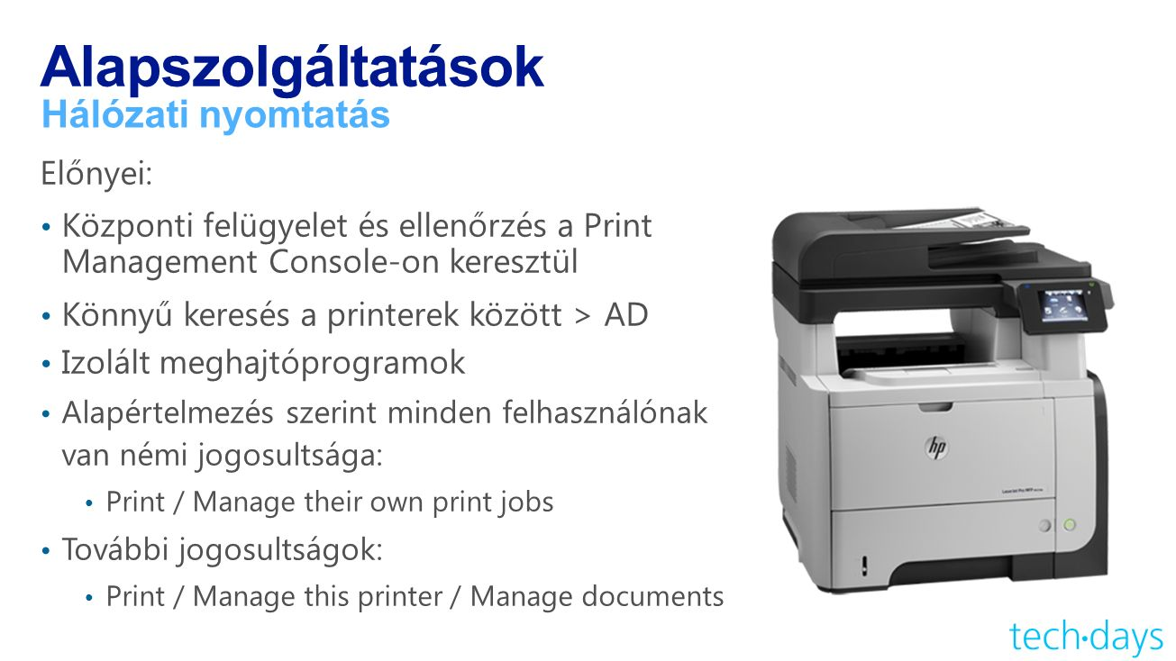 Alapszolgáltatások Hálózati nyomtatás