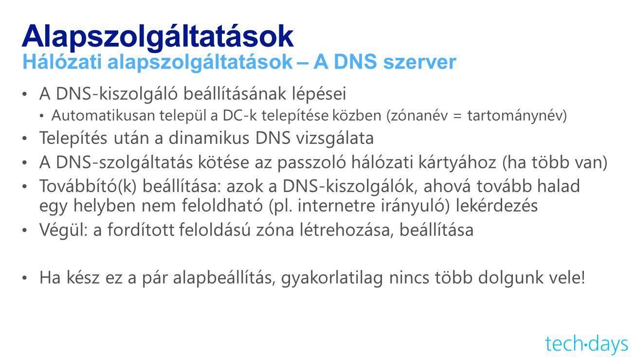 Alapszolgáltatások Hálózati alapszolgáltatások – A DNS szerver