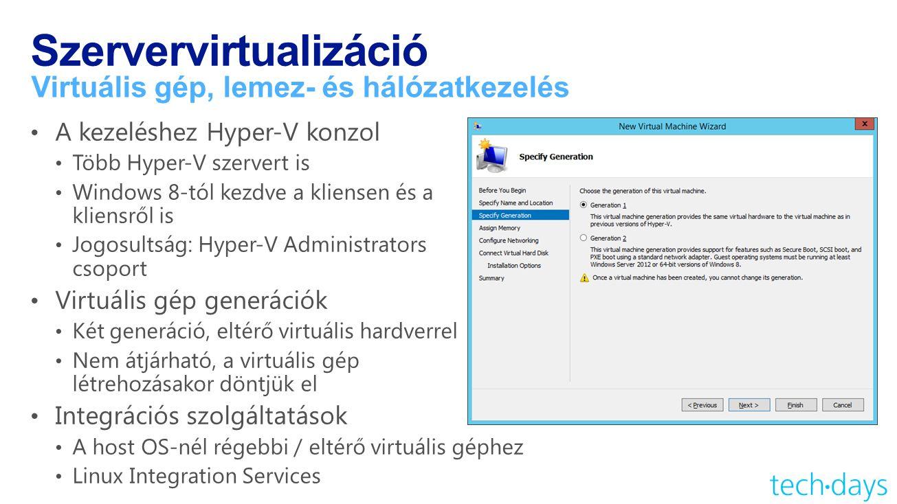Szervervirtualizáció Virtuális gép, lemez- és hálózatkezelés