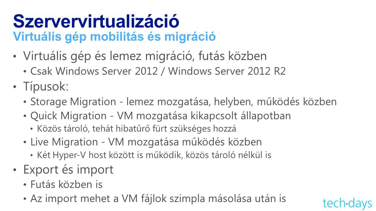 Szervervirtualizáció Virtuális gép mobilitás és migráció