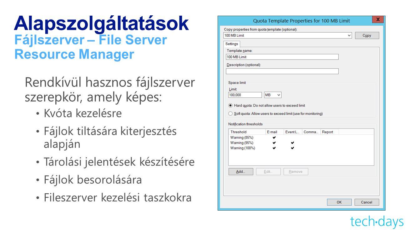Alapszolgáltatások Fájlszerver – File Server Resource Manager