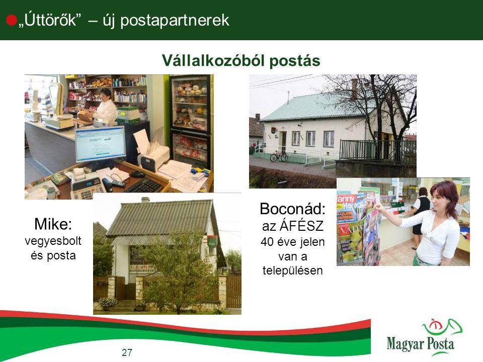 """27  """"Úttörők – új postapartnerek Vállalkozóból postás Mike: vegyesbolt és posta Boconád: az ÁFÉSZ 40 éve jelen van a településen"""