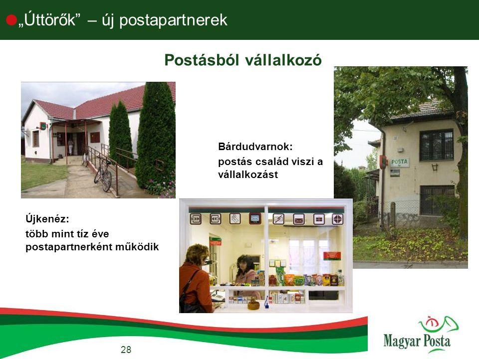 """28  """"Úttörők – új postapartnerek Postásból vállalkozó Újkenéz: több mint tíz éve postapartnerként működik Bárdudvarnok: postás család viszi a vállalkozást"""