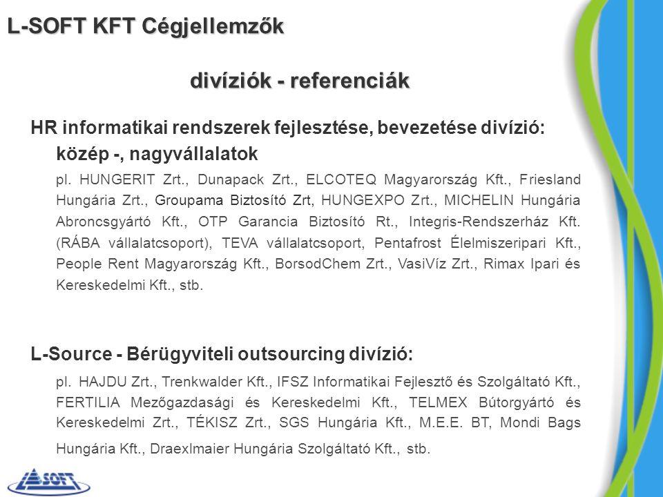 divíziók - referenciák HR informatikai rendszerek fejlesztése, bevezetése divízió: közép -, nagyvállalatok pl.