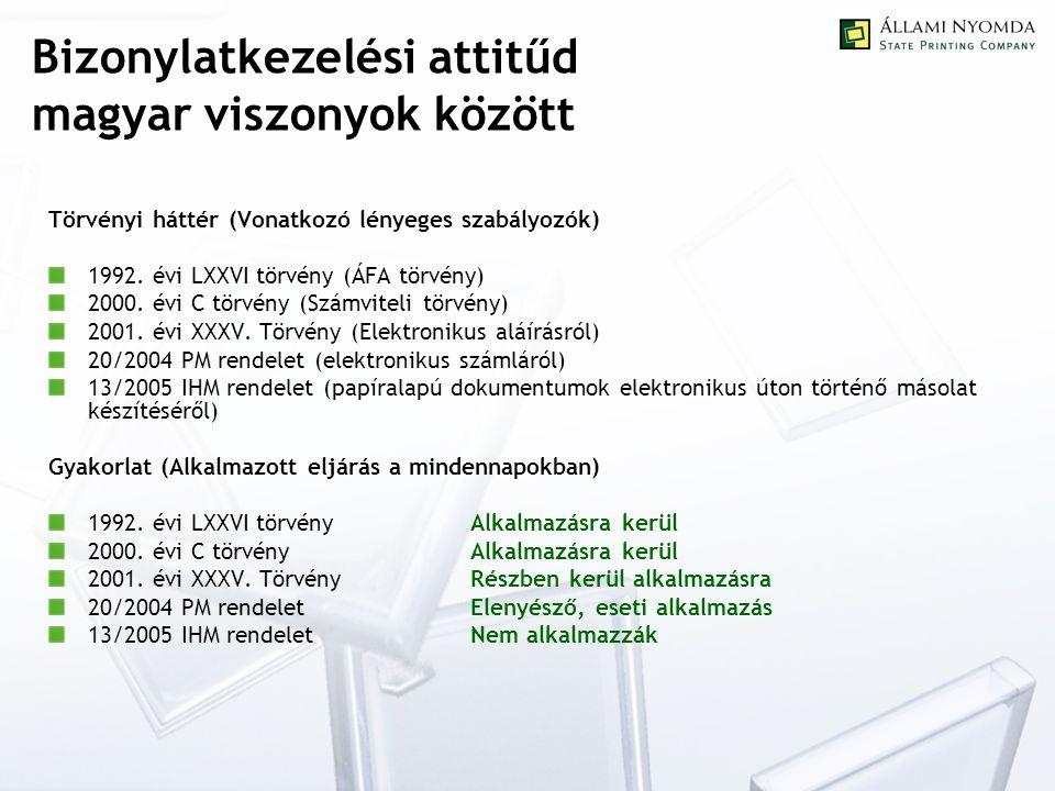 Bizonylatkezelési attitűd magyar viszonyok között Törvényi háttér (Vonatkozó lényeges szabályozók) 1992. évi LXXVI törvény (ÁFA törvény) 2000. évi C t