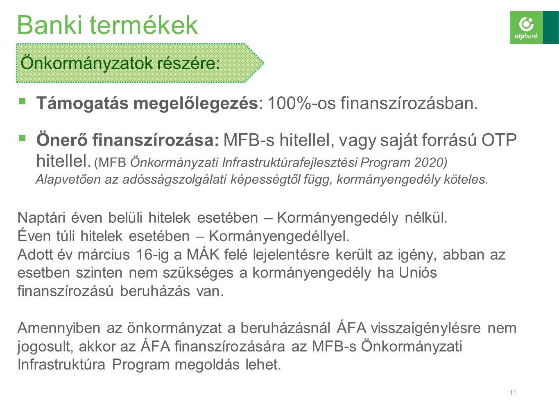  Támogatás megelőlegezés: 100%-os finanszírozásban.