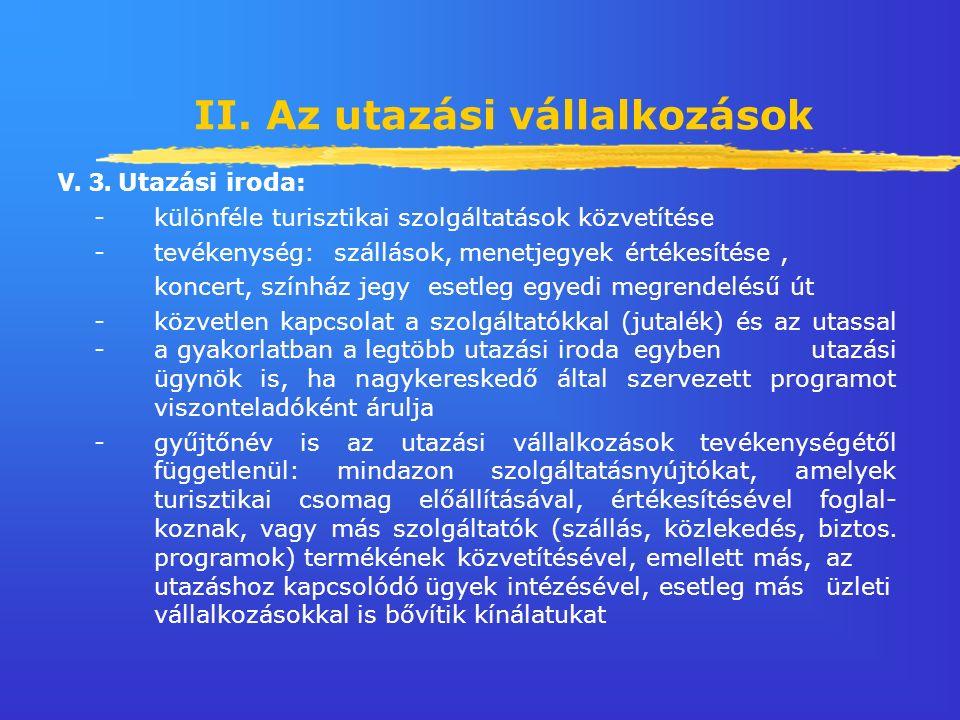 II. Az utazási vállalkozások V. 3.