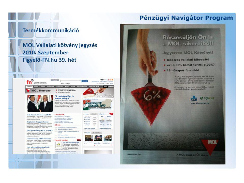 Termékkommunikáció MOL Vállalati kötvény jegyzés 2010. Szeptember Figyelő-FN.hu 39. hét