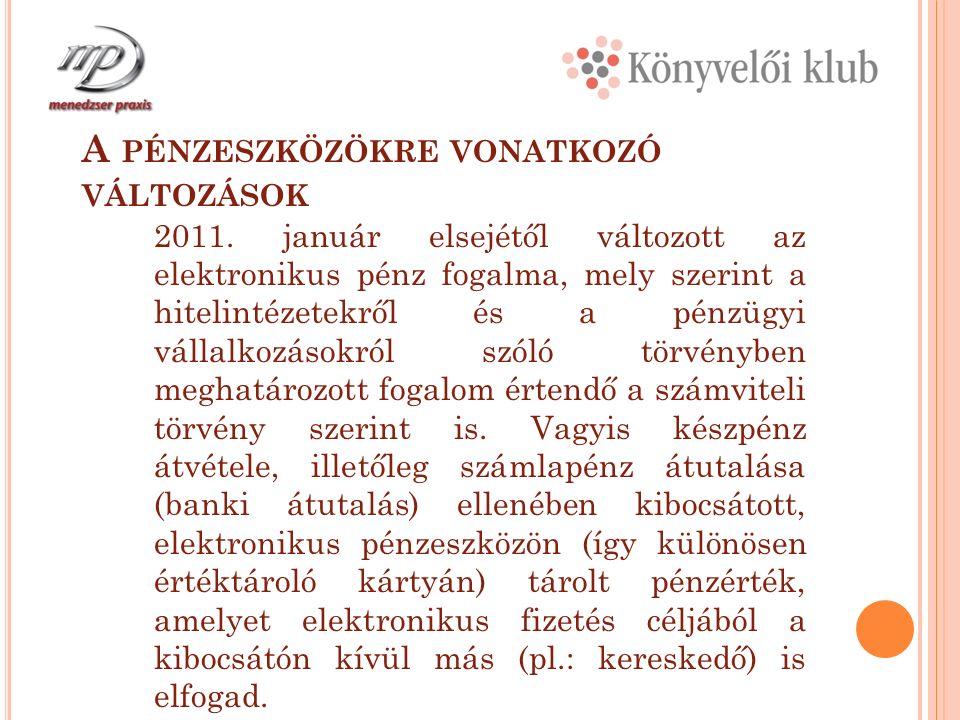 A PÉNZESZKÖZÖKRE VONATKOZÓ VÁLTOZÁSOK 2011.