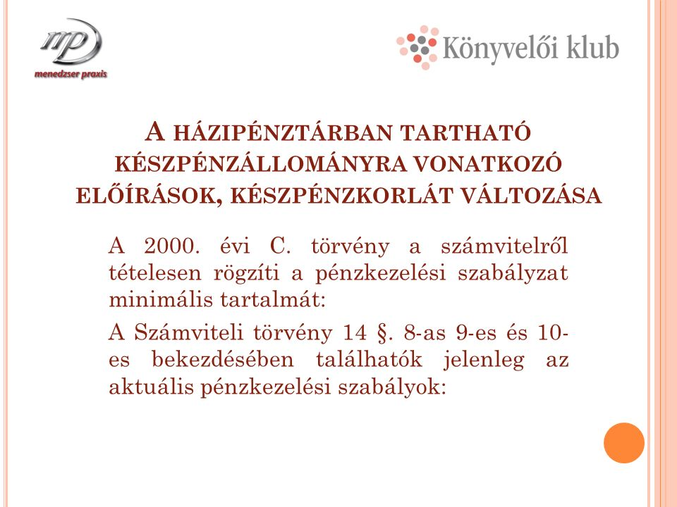 A HÁZIPÉNZTÁRBAN TARTHATÓ KÉSZPÉNZÁLLOMÁNYRA VONATKOZÓ ELŐÍRÁSOK, KÉSZPÉNZKORLÁT VÁLTOZÁSA A 2000.