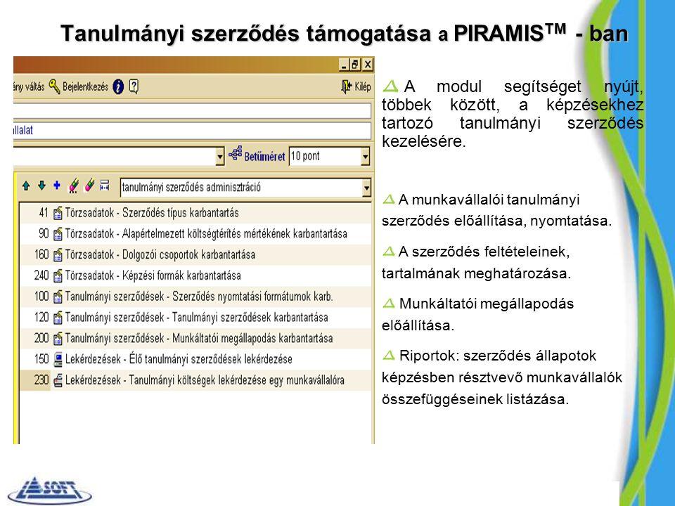 Tanulmányi szerződés támogatása a PIRAMIS TM - ban A modul segítséget nyújt, többek között, a képzésekhez tartozó tanulmányi szerződés kezelésére.