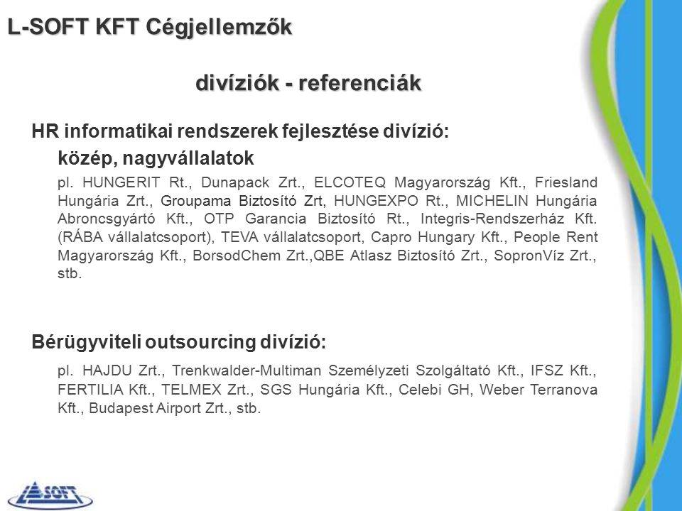 divíziók - referenciák HR informatikai rendszerek fejlesztése divízió: közép, nagyvállalatok pl.