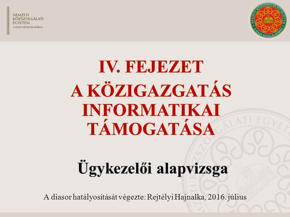 A diasor hatályosítását végezte: Rejtélyi Hajnalka, 2016. július