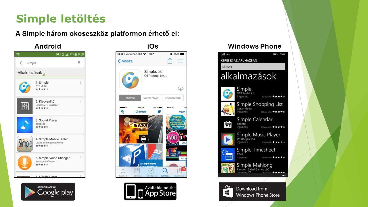 11 Simple letöltés A Simple három okoseszköz platformon érhető el: Android iOs Windows Phone