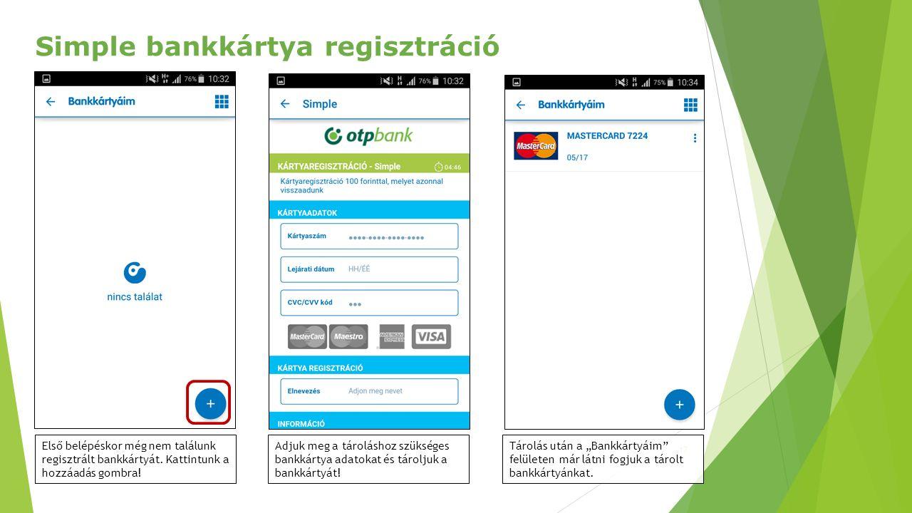 17 Simple bankkártya regisztráció Első belépéskor még nem találunk regisztrált bankkártyát.
