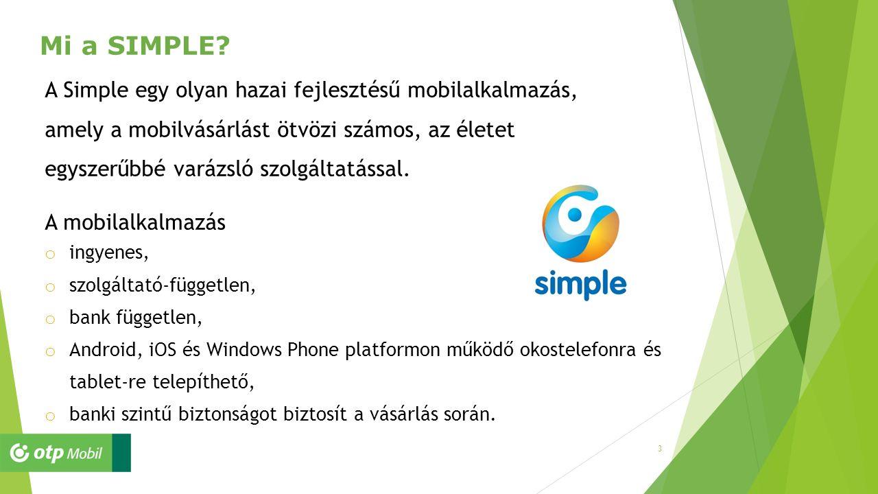 A Simple egy olyan hazai fejlesztésű mobilalkalmazás, amely a mobilvásárlást ötvözi számos, az életet egyszerűbbé varázsló szolgáltatással. A mobilalk