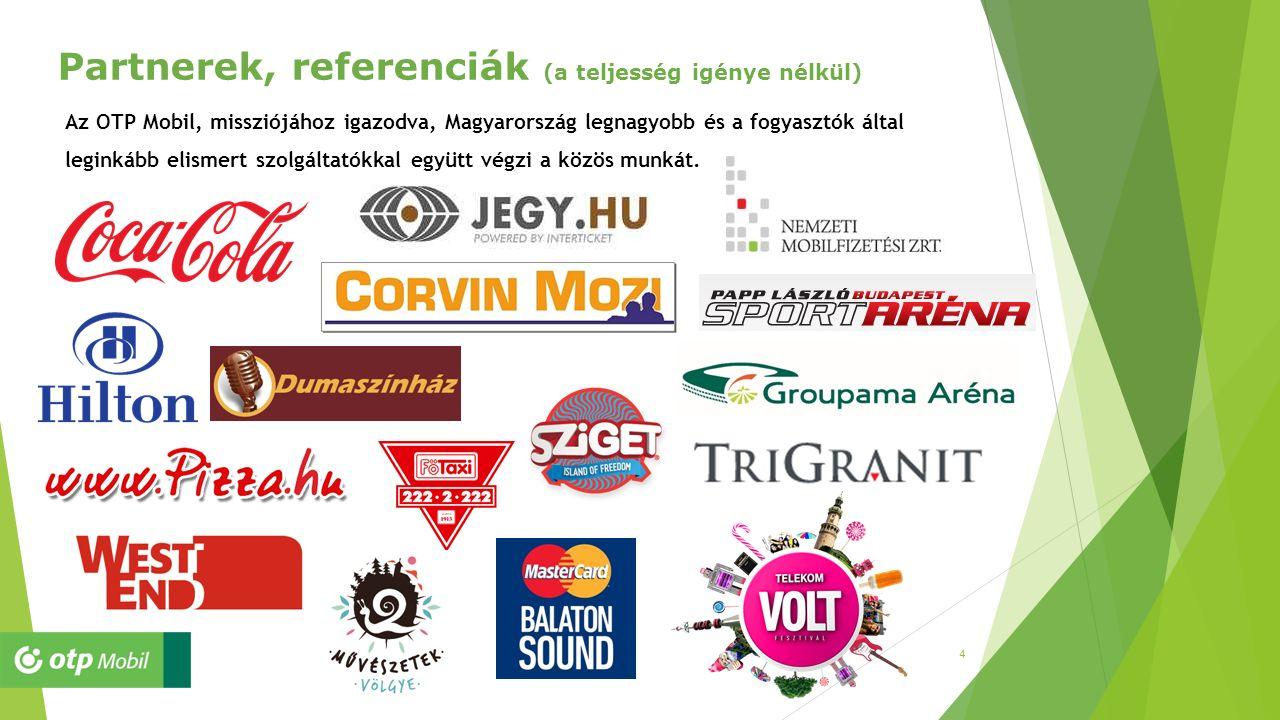 4 Partnerek, referenciák (a teljesség igénye nélkül) Az OTP Mobil, missziójához igazodva, Magyarország legnagyobb és a fogyasztók által leginkább elis