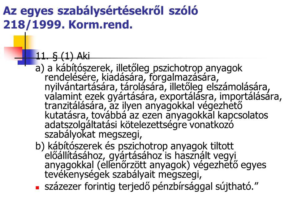 Az egyes szabálysértésekről szóló 218/1999. Korm.rend.