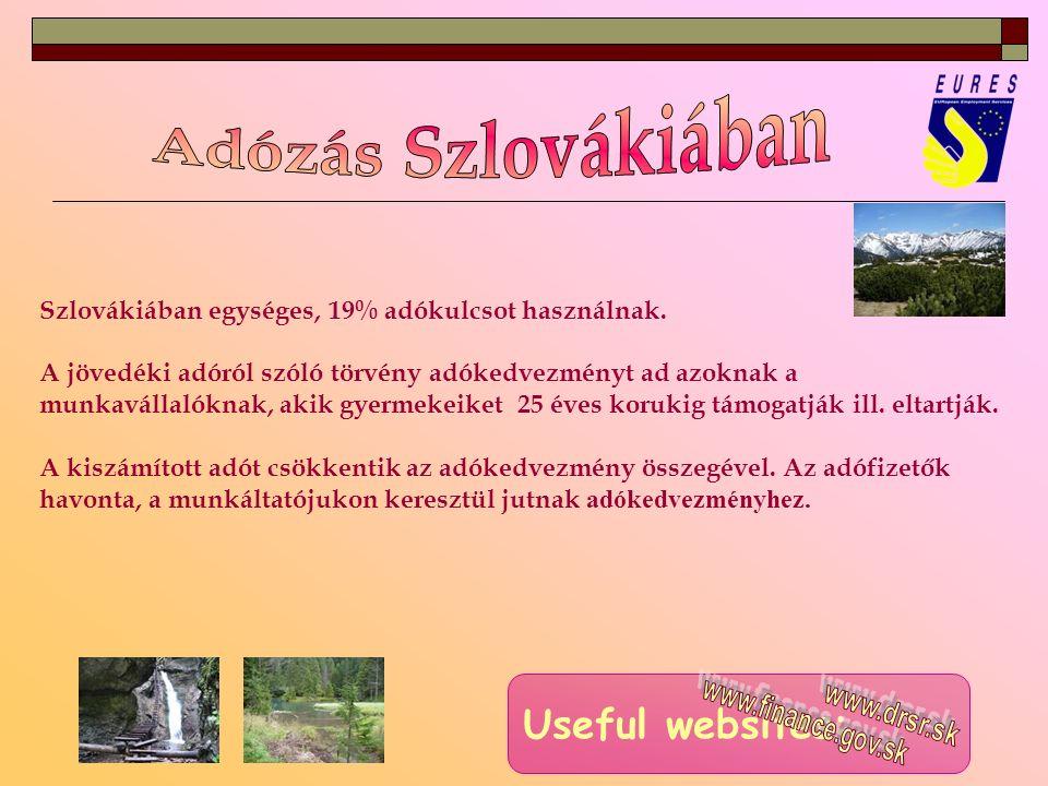 Szlovákiában egységes, 19% adókulcsot használnak.