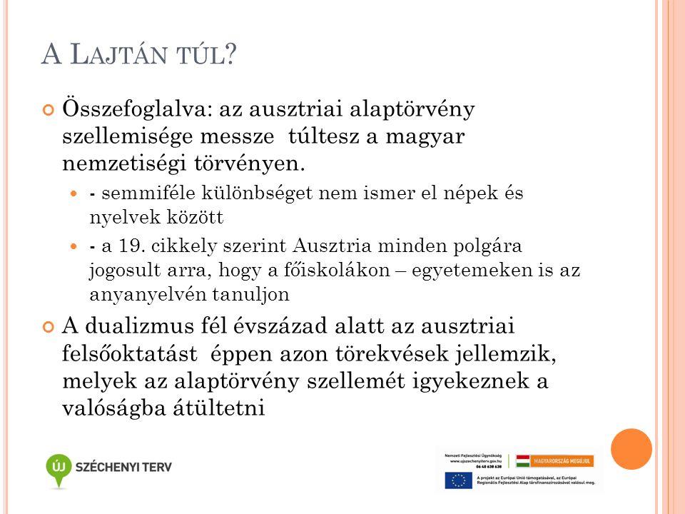 A L AJTÁN TÚL ? Összefoglalva: az ausztriai alaptörvény szellemisége messze túltesz a magyar nemzetiségi törvényen. - semmiféle különbséget nem ismer