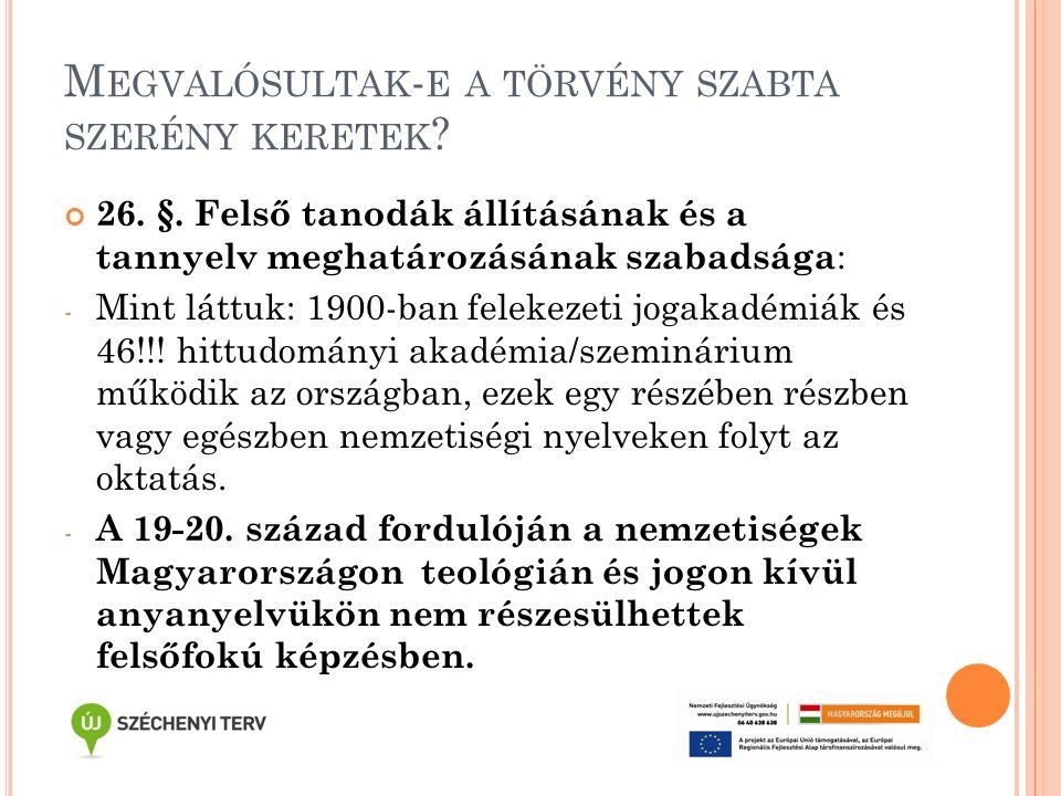 M EGVALÓSULTAK - E A TÖRVÉNY SZABTA SZERÉNY KERETEK .