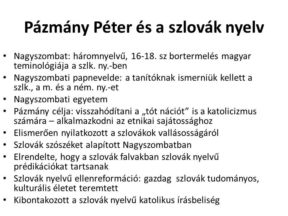 Pázmány Péter és a szlovák nyelv Nagyszombat: háromnyelvű, 16-18.