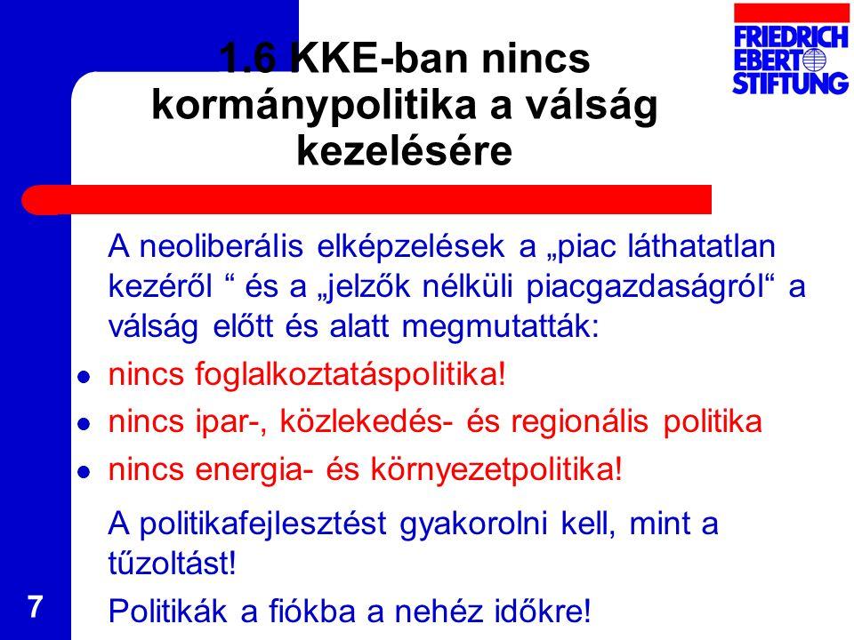 1.7.Konjunktúra-kilátások Közép- Kelet-Európa számára: megindul felfelé! 8