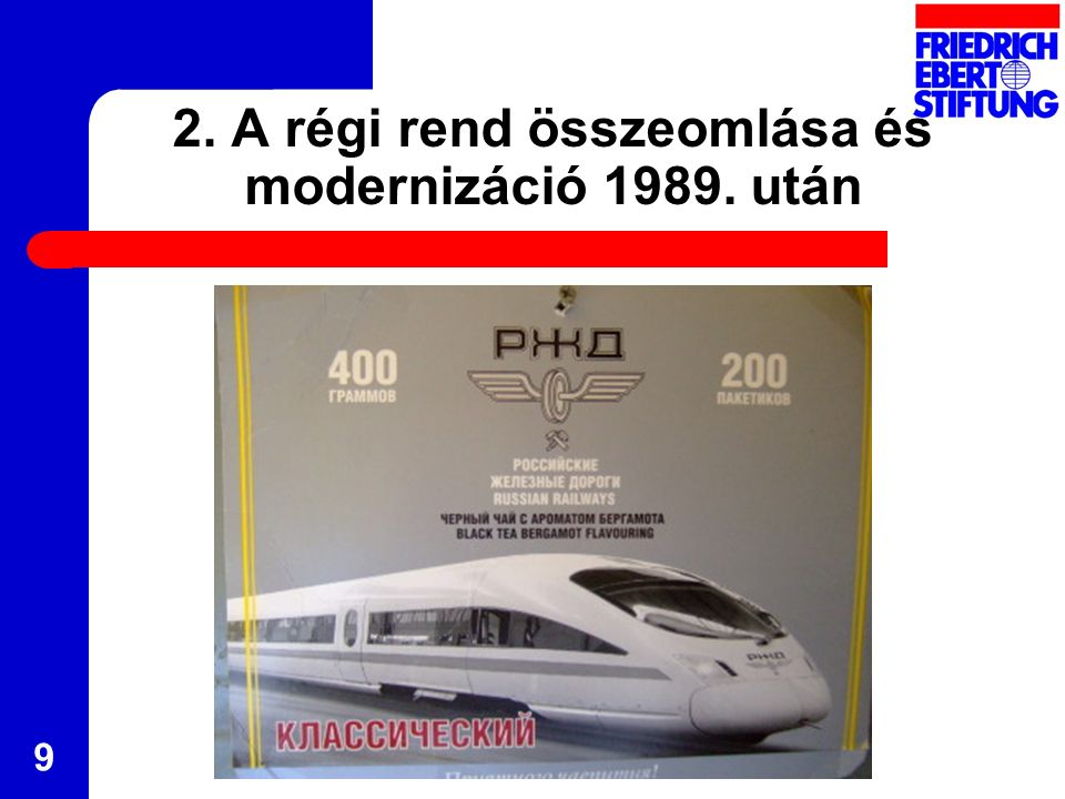 2. A régi rend összeomlása és modernizáció 1989. után 9