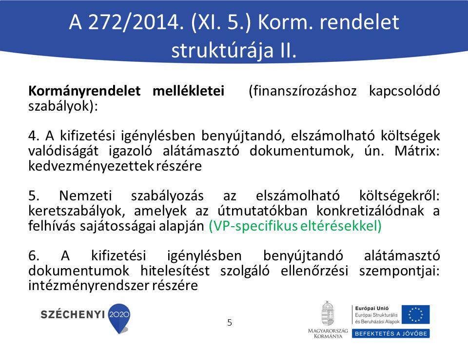 A 272/2014. (XI. 5.) Korm. rendelet struktúrája II.