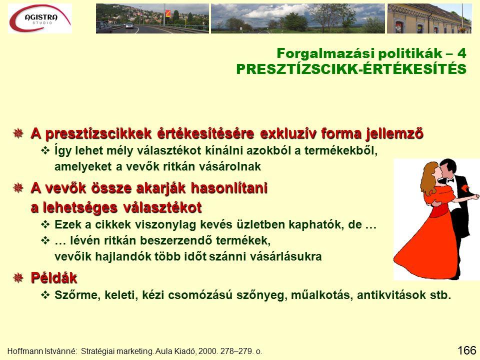 166 Hoffmann Istvánné: Stratégiai marketing. Aula Kiadó, 2000. 278–279. o.  A presztízscikkek értékesítésére exkluzív forma jellemző vÍgy lehet mély