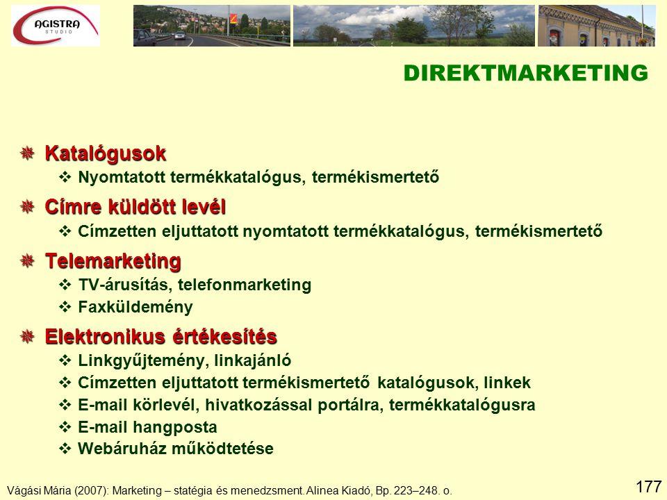 177 Vágási Mária (2007): Marketing – statégia és menedzsment. Alinea Kiadó, Bp. 223–248. o.  Katalógusok vNyomtatott termékkatalógus, termékismertető